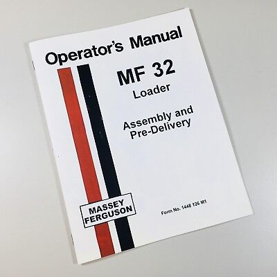 Massey Ferguson Mf 32 Loader Assembly Pre-delivery Install Instructions Manual