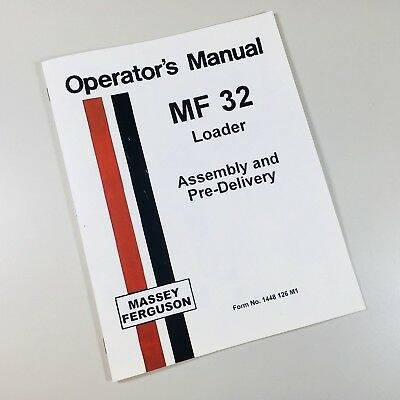 Massey Ferguson Mf 32 Loader Assembly And Pre-delivery Instructions Manual