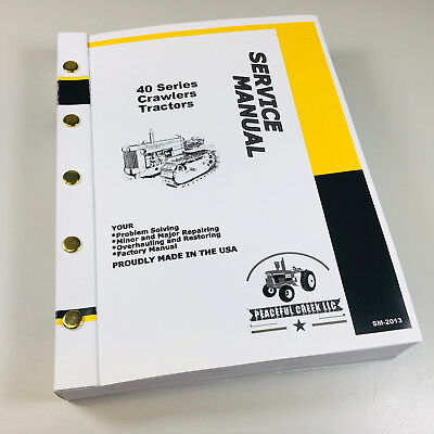 Service Manual For John Deere 40c Crawler Tractor Technical Repair Shop 676pgs