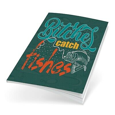 Fishing Log Book, Fishing Diary Fishing Journal Bitches Catch Fishes Quote. 1176