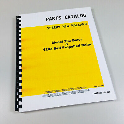 Sperry New Holland Hayliner 283 1283 Baler Self-propelled Parts Catalog Manual