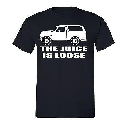 Oj Simpson White Bronco  The Juice Is Loose  T Shirt Free O J  Sizes Up To 6Xl