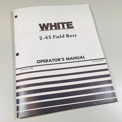 White 2-45 Field Boss Operators Owners Manual Diesel Maintenance Adjustment Lube