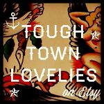 ToughTownLovelies