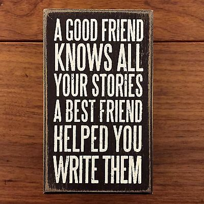 A GOOD FRIEND KNOWS ALL YOUR STORIES wooden box sign 3 x 5 Primitives by Kathy ()