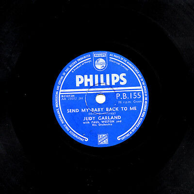JUDY GARLAND 78 SEND MY BABY BACK TO ME / WITHOUT A MEMORY UK PHILIPS PB 155 E/V segunda mano  Embacar hacia Spain