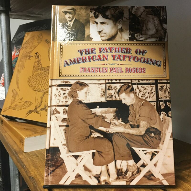 Father of American Tattooing: Franklin Paul Rogers - Tattoo History Flash Book