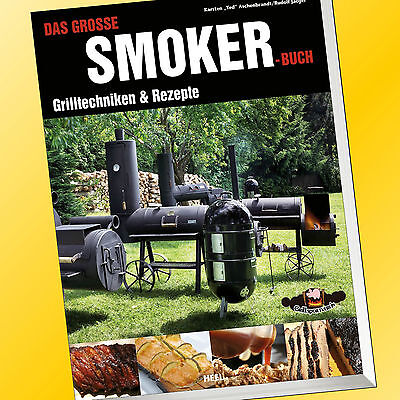 DAS GROSSE SMOKER-BUCH | GRILLTECHNIKEN & REZEPTE | HIGH-END-GRILLEN Grill(Buch)
