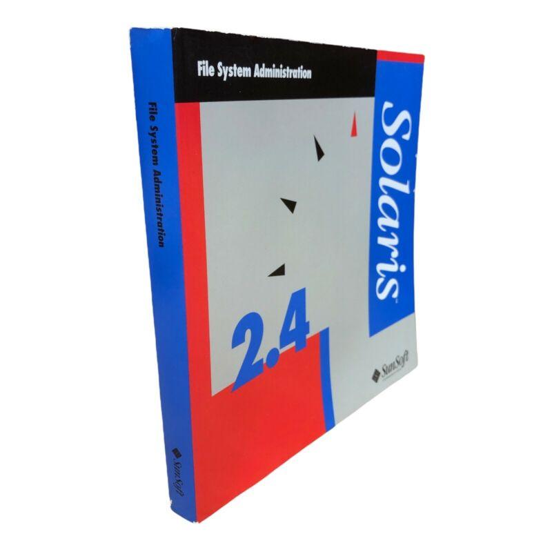 SUNSOFT 2.4 SOLARIS FILE SYSTEM ADMINISTRATION MANUAL