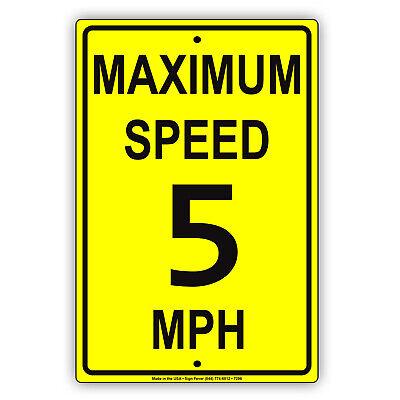 Maximum Speed Limit 5 Mph Aluminum Metal 8x12 Sign