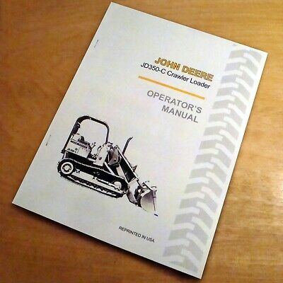 John Deere Jd350-c Crawler Dozer Loader Operators Owners Book Guide Manual