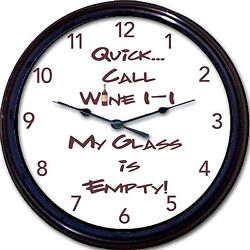 Wine Lovers Wall Clock Wine 1- 1 My Glass is Empty Red White Wine Glass Liquor