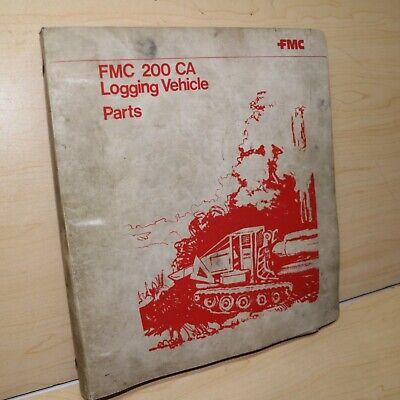 Fmc 200 Ca Logging Track Grapple Skidder Crawler Parts Manual Book Catalog List