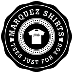 Marquez Shirts - Tees Just For You