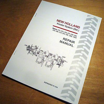 New Holland 273 275 276 277 278 282 283 286 Baler Knotter Service Repair Manual