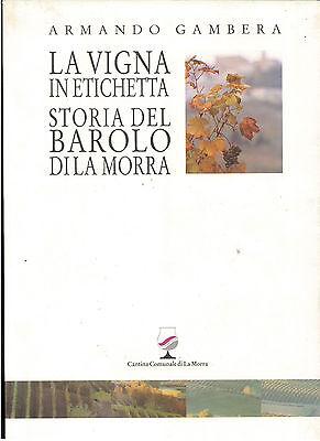 GAMBERA ARMANDO LA VIGNA IN ETICHETTA STORIA DEL BAROLO DI LA MORRA 1994 VINI