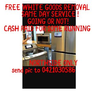 Wanted: white goods removal service free northside