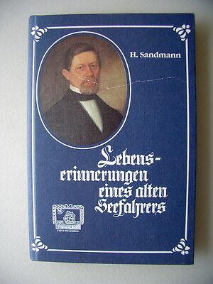 Lebenserinnerungen eines alten Seefahrers Kapitän H. Sandmann Reprint 1896/1986