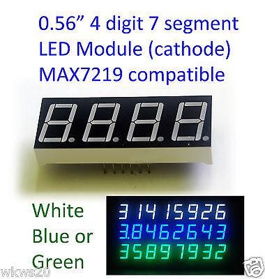 0.56 Led 7 Segment 4 Digit Common Cathode Max7219 Arduino Blue White Green