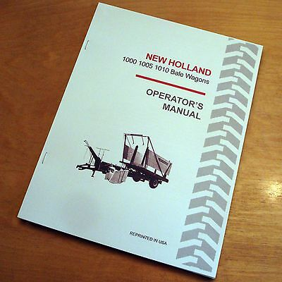 New Holland 1000 1005 1010 Bale Wagon Operators Owners Book Guide Manual Nh
