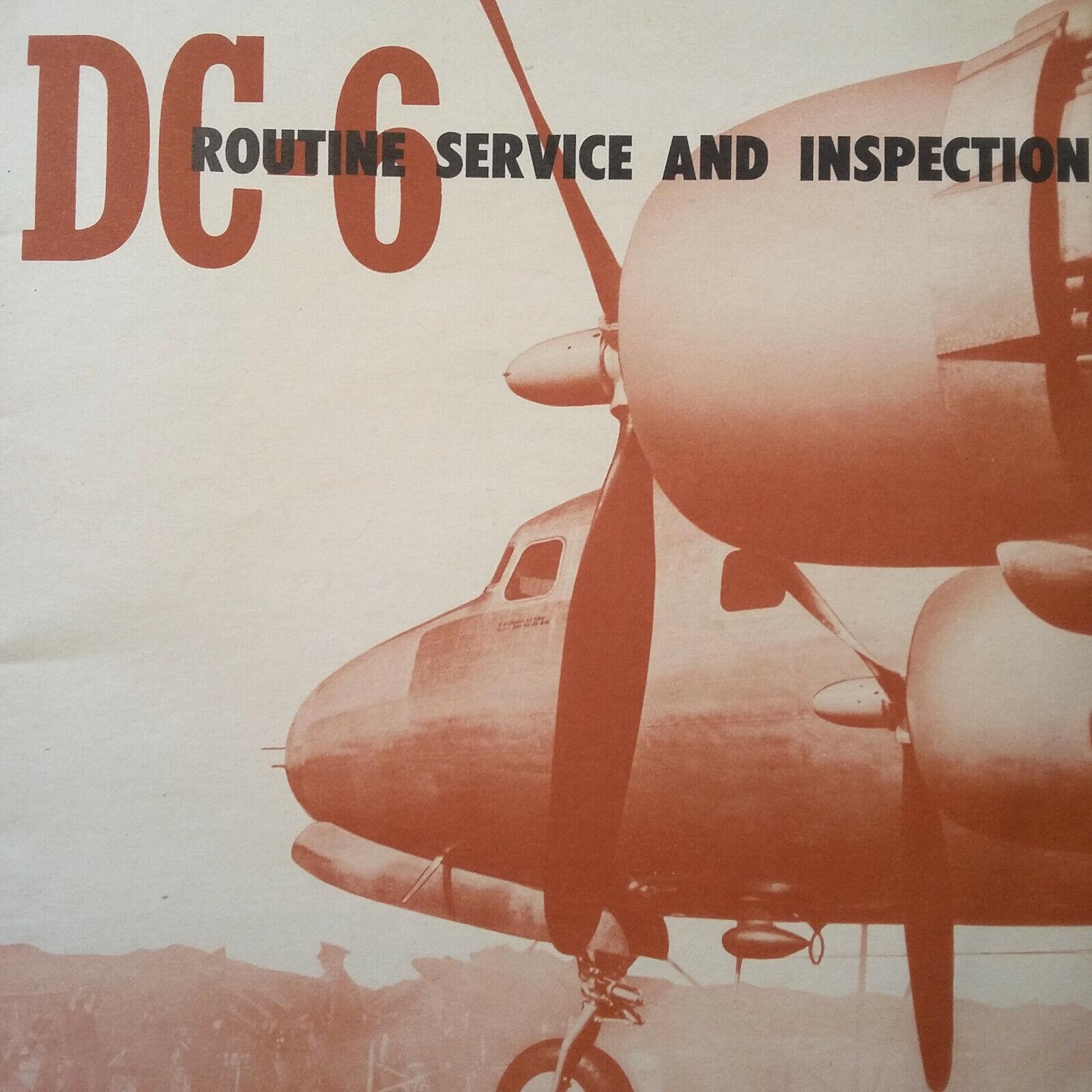 Douglas DC-6 Routine Service & Inspection Manual