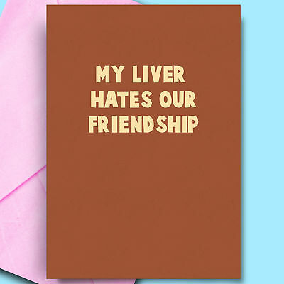 Funny Birthday Card For BFF Mate Best friend My Liver, Humour, Adult, (Birthday Card For My Best Friend)