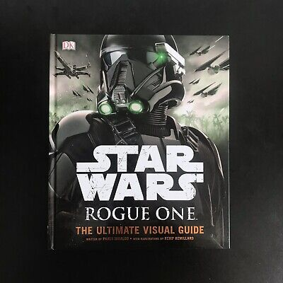 STAR WARS: ROGUE ONE - THE ULTIMATE VISUAL GUIDE - PABLO HIDALGO, 2016 **NEW**