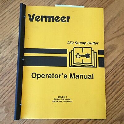 Vermeer 252 Stump Cutter Grinder Operators Manual Operation Guide Book Omno96-2