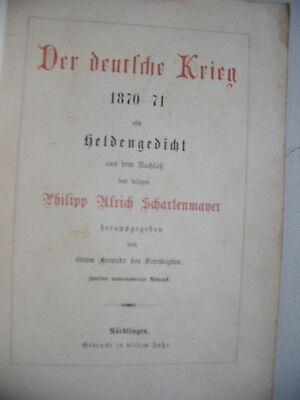 Der deutsche Krieg 1870-71 ein Heldengedicht v. 1873 Philipp U. Schartenmayer