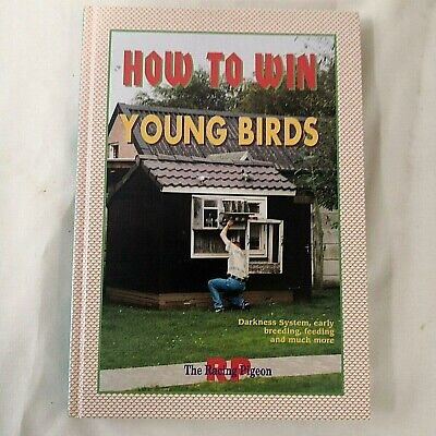 How to Win Young Birds The Racing Pigeon 1998