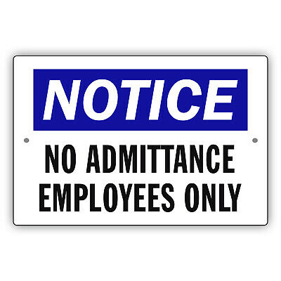 Notice No Admittance Employees Only Alert Safety Novelty Aluminum Metal Sign