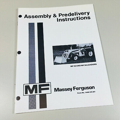 Massey Ferguson Mf 32 34 Loader Assembly Predilivery Instructions Owners Manual