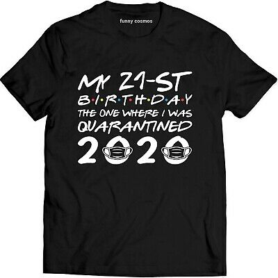 21st Birthday Shirts (Born in 1999 My 21st Birthday The One Where I was T Shirt Black Cotton)