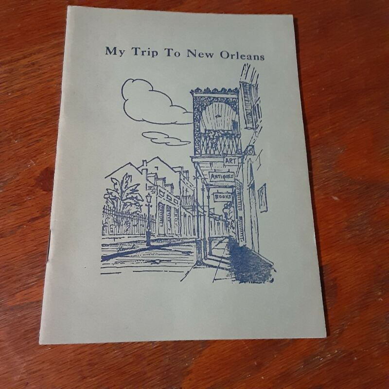 VTG NEW ORLEANS, LOUISIANA GUIDE BOOK- MY TRIP TO NEW ORLEANS  32 PAGES