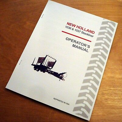 New Holland 1036 1037 Stackliner Bale Wagon Operators Owners Book Guide Manual