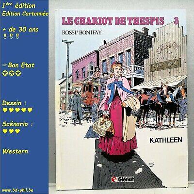 Le chariot de Thespis, 3, Kathleen, Rossi, Bonifay, Glenat, EO, 1986, BE