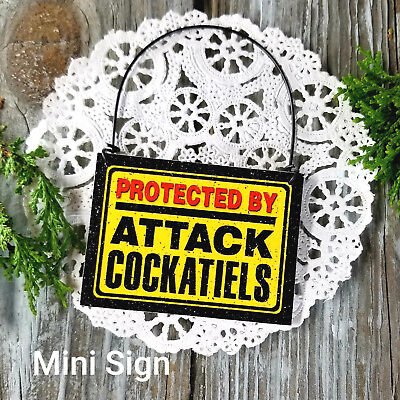 MINI Sign Protected by Attack COCKATIELS Wood Ornament USA Bird Cage Gag Gift