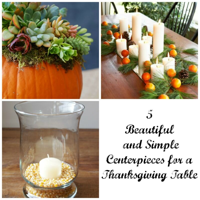 5 beautiful and simple centerpieces for a thanksgiving Simple thanksgiving table decorations