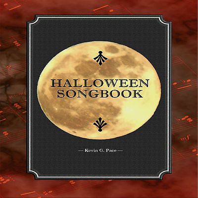 Halloween Carols Music (HALLOWEEN SONGS AUDIO CD. PIANO MUSIC. Kevin G. Pace.  (Halloween)