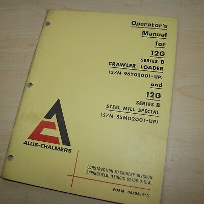 Allis Chalmers 12g Series B Crawler Loader Owner Operation Maintenance Manual B