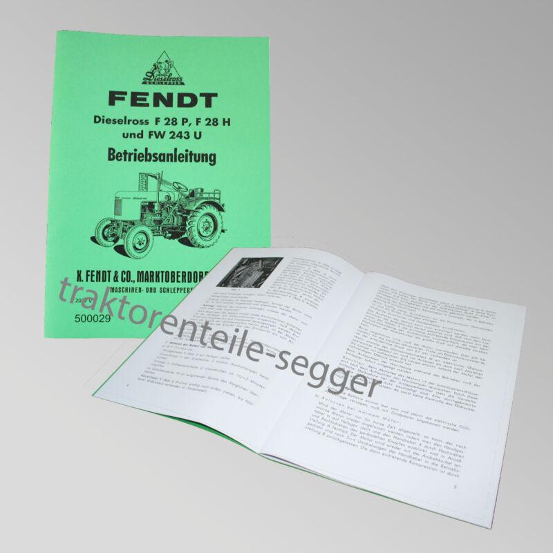 Fendt Bedienungsanleitung Dieselross F 28 P, F 28 H, FW 243 U Traktor 500029 Foto 1