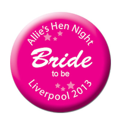 Personalised Hen Night/Party/Do Pin Badges - 58mm - *BUY 4 GET 1 FREE*