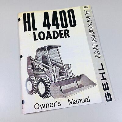 Gehl 4400 Skid Loader Skid Steer Owner Operators Manual