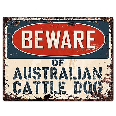 PP1522 Beware of AUSTRALIAN CATTLE DOG Rustic Chic Sign Home Store Decor Gift