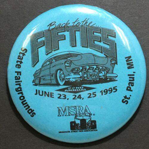 Vtg Pinback Button Minnesota Street Rod Association MSRA Back to the 50s 1995