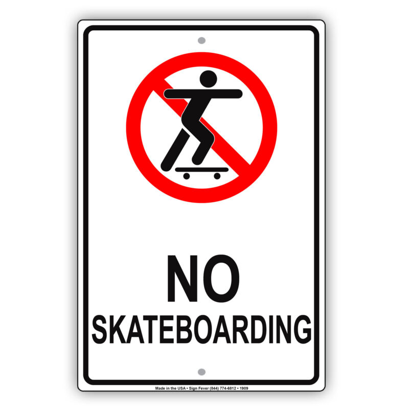 No Skateboarding Property Building Restriction Safety Policy Aluminum Metal Sign