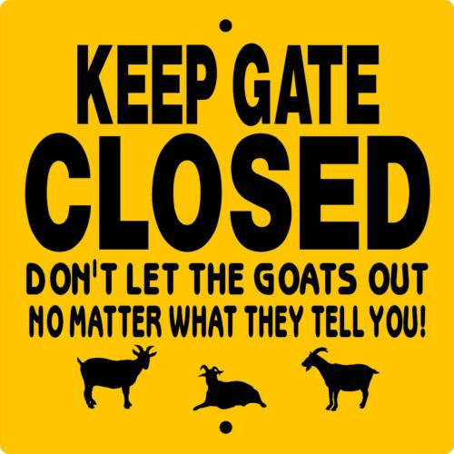 """GOAT SIGN,Keep Gate Closed Sign,9"""" x 9"""" ALUMINUM,Goats,Chickens,KGCGOat9x9"""