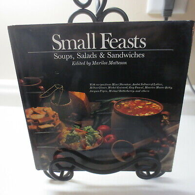 Small Feasts: Soups, Salads and Sandwiches Marilee Matteson - Small Sandwiches