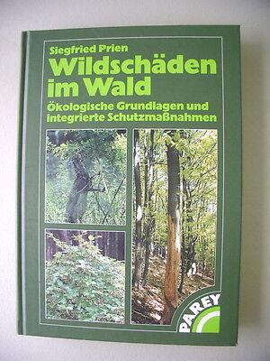 Wildschäden im Wald Ökologische Grundlagen integrierte Schutzmaßnahmen 1997