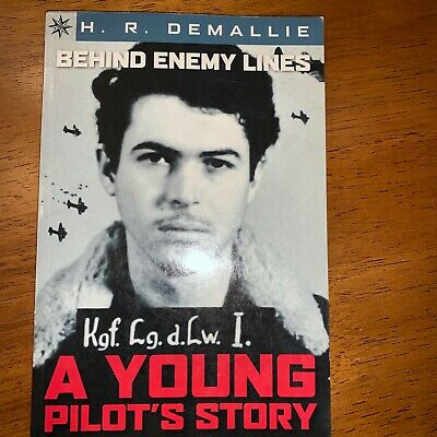 Behind Enemy Lines : A Young Pilot's Story by H.R.